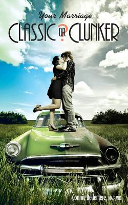 Your Marriage: Classic or Clunker Cover Image
