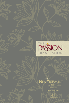 The Passion Translation New Testament (2020 Edition) Hc Floral: With Psalms, Proverbs and Song of Songs Cover Image