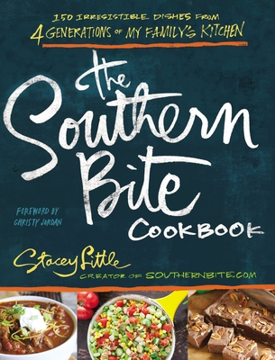 The Southern Bite Cookbook: More Than 150 Irresistible Dishes from 4 Generations of My Family's Kitchen Cover Image