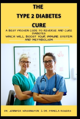 The Type 2 Diabetes Cure: A Best Proven Code to Reverse and Cure Diabetes Which Will Boost Your Immune System and Metabolism Cover Image