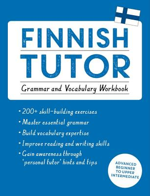 Finnish Tutor: Grammar and Vocabulary Workbook (Learn Finnish with Teach Yourself): Advanced beginner to upper intermediate course (Language Tutors) Cover Image