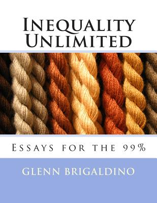 Inequality Unlimited: Two Essays for the 99% Cover Image