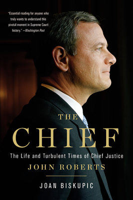 The Chief: The Life and Turbulent Times of Chief Justice John Roberts Cover Image