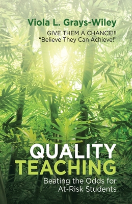 Quality Teaching: Beating the Odds for At-Risk Students Cover Image