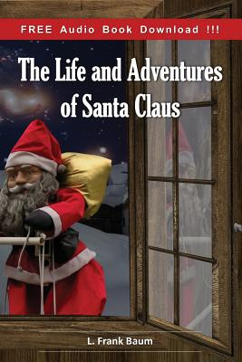 The Life and Adventures of Santa Claus (Include Audio book) Cover Image