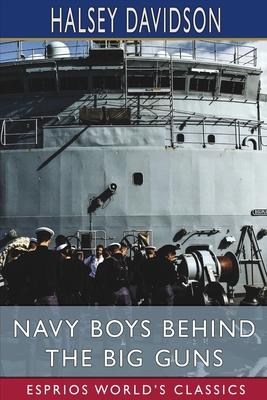 Navy Boys Behind the Big Guns (Esprios Classics) Cover Image