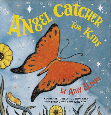 Angel Catcher for Kids: A Journal to Help You Remember the Person You Love Who Died (Grief Books for Kids, Children's Grief Book, Coping Books for Kids) Cover Image