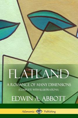 Flatland: A Romance of Many Dimensions (Complete with Illustrations) Cover Image