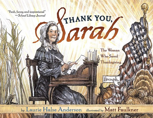Thank You, Sarah: The Woman Who Saved Thanksgiving (Paperback)Laurie Halse Anderson, Matt Faulkner (Illustrator)