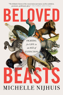 Beloved Beasts: Fighting for Life in an Age of Extinction Cover Image