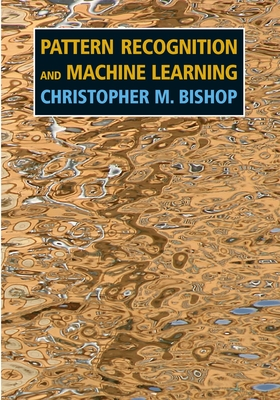 Pattern Recognition and Machine Learning (Information Science and Statistics) Cover Image