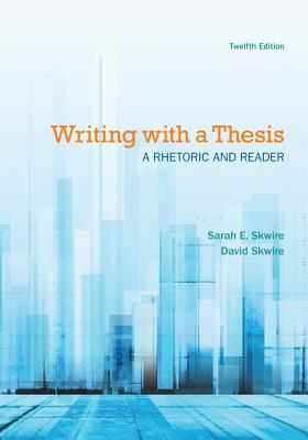 Writing with a Thesis: A Rhetoric and Reader Cover Image