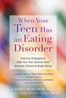 When Your Teen Has an Eating Disorder: Practical Strategies to Help Your Teen Recover from Anorexia, Bulimia, and Binge Eating Cover Image