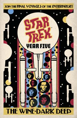 Star Trek: Year Five - The Wine-Dark Deep (Book 2) cover