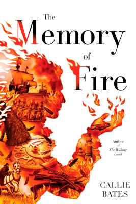 The Memory of Fire (The Waking Land #2) Cover Image