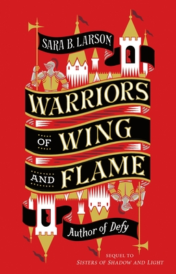 Warriors of Wing and Flame (Sisters of Shadow and Light #2) Cover Image