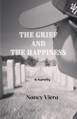 The Grief and The Happiness: a memoir Cover Image