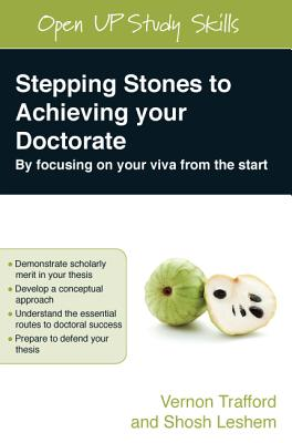Stepping Stones to Achieving Your Doctorate: Focusing on Your Viva from the Start Cover Image