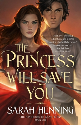 The Princess Will Save You (Kingdoms of Sand and Sky #1) Cover Image