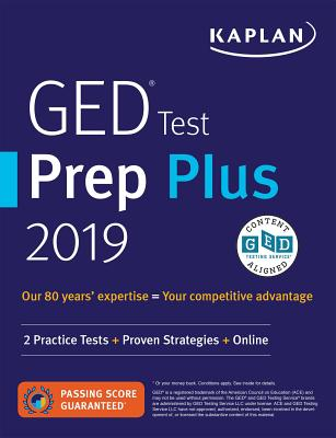 GED Test Prep Plus 2019: 2 Practice Tests + Proven Strategies + Online (Kaplan Test Prep) Cover Image