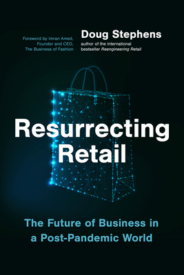 Resurrecting Retail: The Future of Business in a Post-Pandemic World Cover Image