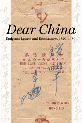 Dear China: Emigrant Letters and Remittances, 1820–1980 Cover Image