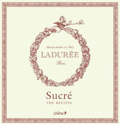 Laduree: The Sweet Recipes Cover Image