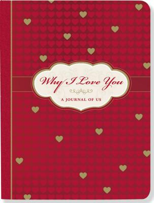 Why I Love You: A Journal of Us Cover Image