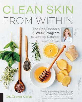 Clean Skin from Within: The Spa Doctor's Two-Week Program to Glowing, Naturally Youthful Skin Cover Image