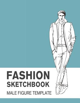 Fashion Sketchbook Male Figure Template: Easily Sketch Your Fashion Design with Large Male Figure Template Cover Image