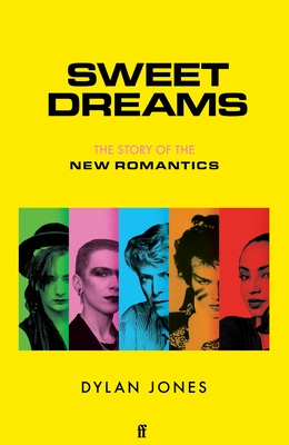Sweet Dreams: The Story of the New Romantics Cover Image
