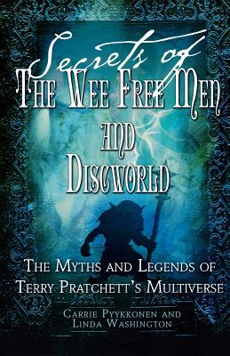 Secrets of The Wee Free Men and Discworld: The Myths and Legends of Terry Pratchett's Multiverse Cover Image
