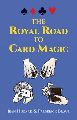 The Royal Road to Card Magic (Dover Magic Books) Cover Image