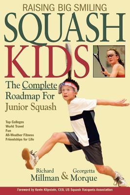Raising Big Smiling Squash Kids: The Complete Roadmap for Junior Squash Cover Image