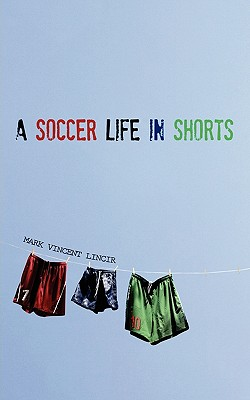 A Soccer Life in Shorts Cover