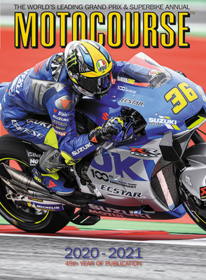 Motocourse 2020-2021: The World's Leading Grand Prix and Superbike Annual - 45th Year of Publication Cover Image