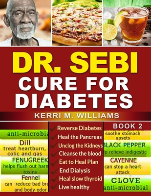 Dr Sebi: How to Naturally Unclog the Pancreas, Cleanse the Kidneys and Beat Diabetes & Dialysis with Dr. Sebi Alkaline Diet Met Cover Image