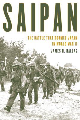 Saipan: The Battle That Doomed Japan in World War II Cover Image
