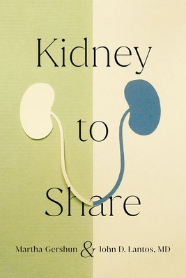 Kidney to Share (Culture and Politics of Health Care Work) Cover Image