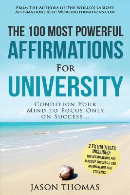 Affirmation the 100 Most Powerful Affirmations for University 2 Amazing Affirmative Bonus Books Included for Students & Massive Success: Condition You Cover Image