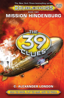 Mission Hindenburg (The 39 Clues: Doublecross, Book 2) Cover Image