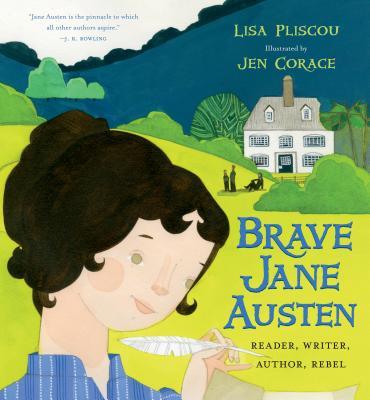 Brave Jane Austen: Reader, Writer, Author, Rebel Cover Image