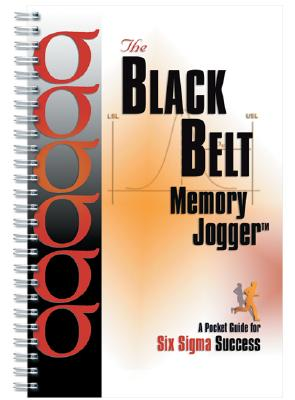 The Black Belt Memory Jogger: A Pocket Guide for Six SIGMA Success Cover Image