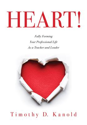 Heart!: Fully Forming Your Professional Life as a Teacher and Leader Cover Image