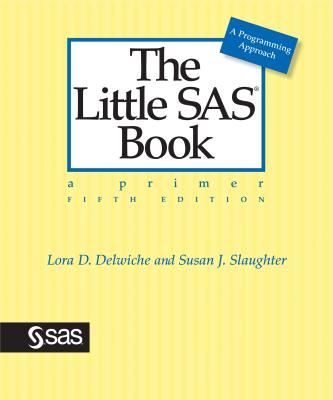 The Little SAS Book: A Primer, Fifth Edition Cover Image