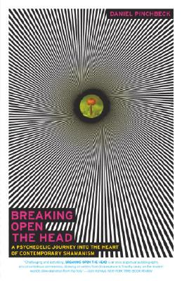 Breaking Open the Head: A Psychedelic Journey into the Heart of Contemporary Shamanism Cover Image