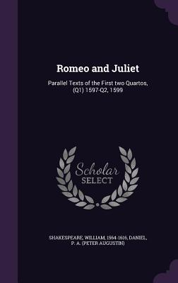 Romeo and Juliet: Parallel Texts of the First Two Quartos, (Q1) 1597-Q2, 1599 Cover Image