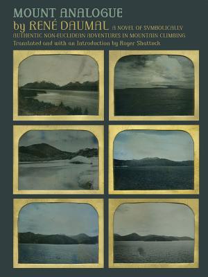 Mount Analogue: A Novel of Symbolically Authentic Non-Euclidean Adventures in Mountain Climbing Cover Image