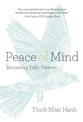 Peace of Mind: Becoming Fully Present Cover Image