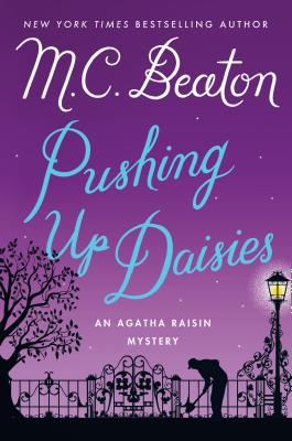 Pushing Up Daisies: An Agatha Raisin Mystery (Agatha Raisin Mysteries #27) Cover Image